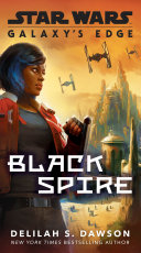 Galaxy's Edge: Black Spire (Star Wars)