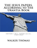 The Jesus Papers, According to the Urantia Book