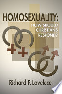 Homosexuality How Should Christians Respond