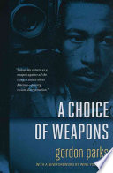 Read Online A Choice of Weapons For Free
