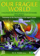Our Fragile World Challenges And Opportunities For Sustainable Development Volume I