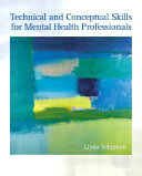 Technical and Conceptual Skills for Mental Health Professionals