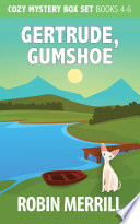 Gertrude  Gumshoe Cozy Mystery Box Set  Books 4 6
