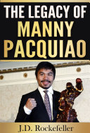 The Legacy of Manny Pacquiao