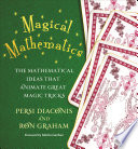 """Magical Mathematics: The Mathematical Ideas That Animate Great Magic Tricks"" by Persi Diaconis, Ron Graham, Martin Gardner"
