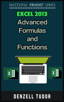 Excel 2013: Advanced Formulas and Functions