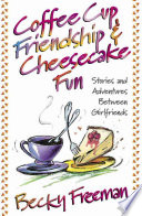 Coffee Cup Friendship   Cheesecake Fun
