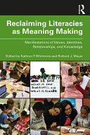 Reclaiming Literacies as Meaning Making