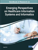 Handbook of Research on Emerging Perspectives on Healthcare Information Systems and Informatics
