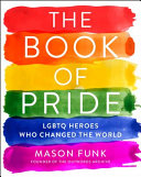 link to The book of pride : LGBTQ heroes who changed the world in the TCC library catalog