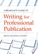 Librarian s Guide to Writing for Professional Publication