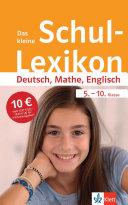 Das kleine Schul Lexikon Deutsch  Mathe  Englisch 5  10  Klasse