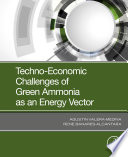 Techno-Economic Challenges of Green Ammonia as an Energy Vector