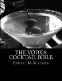 The Vodka Cocktail Bible