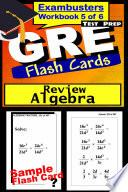 GRE Test Prep Algebra Review  Exambusters Flash Cards  Workbook 5 of 6