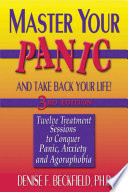 Master Your Panic and Take Back Your Life