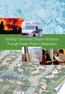 Building Community Disaster Resilience Through Private Public Collaboration Book