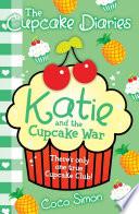The Cupcake Diaries Katie And The Cupcake War