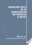 Irradiation Effects on the Microstructure and Properties of Metals