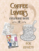 Coffee Lovers Coloring Book For Adults