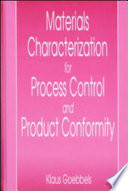 Materials Characterization for Process Control and Product Confromity