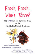Knock  Knock    Who s There  the Truth about Our First Years in the Florida Real Estate Business