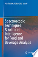Spectroscopic Techniques   Artificial Intelligence for Food and Beverage Analysis Book