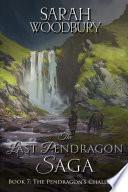The Pendragon s Challenge  The Last Pendragon Saga Book 7
