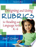 Designing And Using Rubrics For Reading And Language Arts K 6