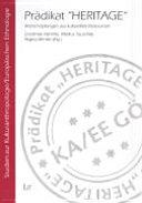 """Prädikat """"Heritage"""": Wertschöpfungen aus kulturellen Ressourcen"""