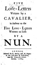 """Five Love-Letters written by a Cavalier, in answer to Five Love-Letters written to him by a Nun. (The Answers of the Chevalier Del. To the letters of gallantry, from a Nun in Portugal.) [An English translation of """"Réponse aux Lettres portugaises,"""" Paris, 1669.]"""