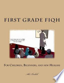 First Grade Fiqh  : For Children, Beginners, and New Muslims