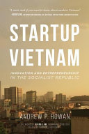 Startup Vietnam  Innovation and Entrepreneurship in the Socialist Republic