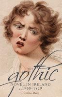 The gothic novel in Ireland  c  1760   1829