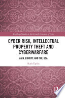 Cyber Risk, Intellectual Property Theft and Cyberwarfare
