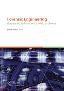 Forensic Engineering  Diagnosing Failures and Solving Problems Book