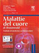 Malattie del cuore di Braunwald. Trattato di medicina cardiovascolare. Con CD-ROM