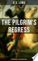 THE PILGRIM S REGRESS  Philosophical   Psychological Novel