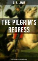 THE PILGRIM'S REGRESS (Philosophical & Psychological Novel) Pdf/ePub eBook