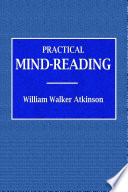 Practical Mind Reading   A Course of Lessons on Tranference  Telepathy  Mental Currents  Mental Rapport   c  Book