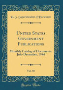 United States Government Publications  Vol  50 Book