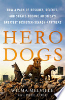 link to Hero dogs : how a pack of rescues, rejects, and strays became America's greatest disaster-search partners in the TCC library catalog