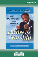 Purpose And Power Of Praise And Worship 16pt Large Print Edition