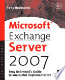 Microsoft Exchange Server 2007  Tony Redmond s Guide to Successful Implementation