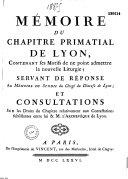 Mémoire du Chapitre primatial de Lyon, contenant ses motifs de ne point admettre la nouvelle lithurgie