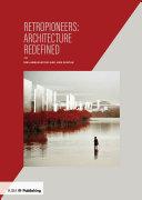 Retropioneers: Architecture Redefined