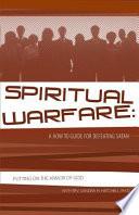 Spiritual Warfare A How To Guide For Defeating Satan