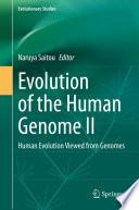 Evolution of the Human Genome II