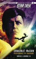 Star Trek: The Original Series: Crucible: McCoy: Provenance of Shadows