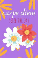 Carpe Diem Journal: Seize the Day with This Blank Lined Notebook and Funny Gag Gift Or Joke Journal for a Friend